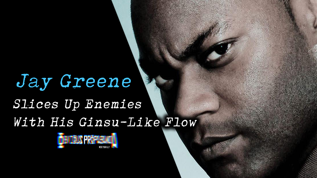 """Jay Greene Slices Up Enemies With His """"Ginsu"""" Flow"""